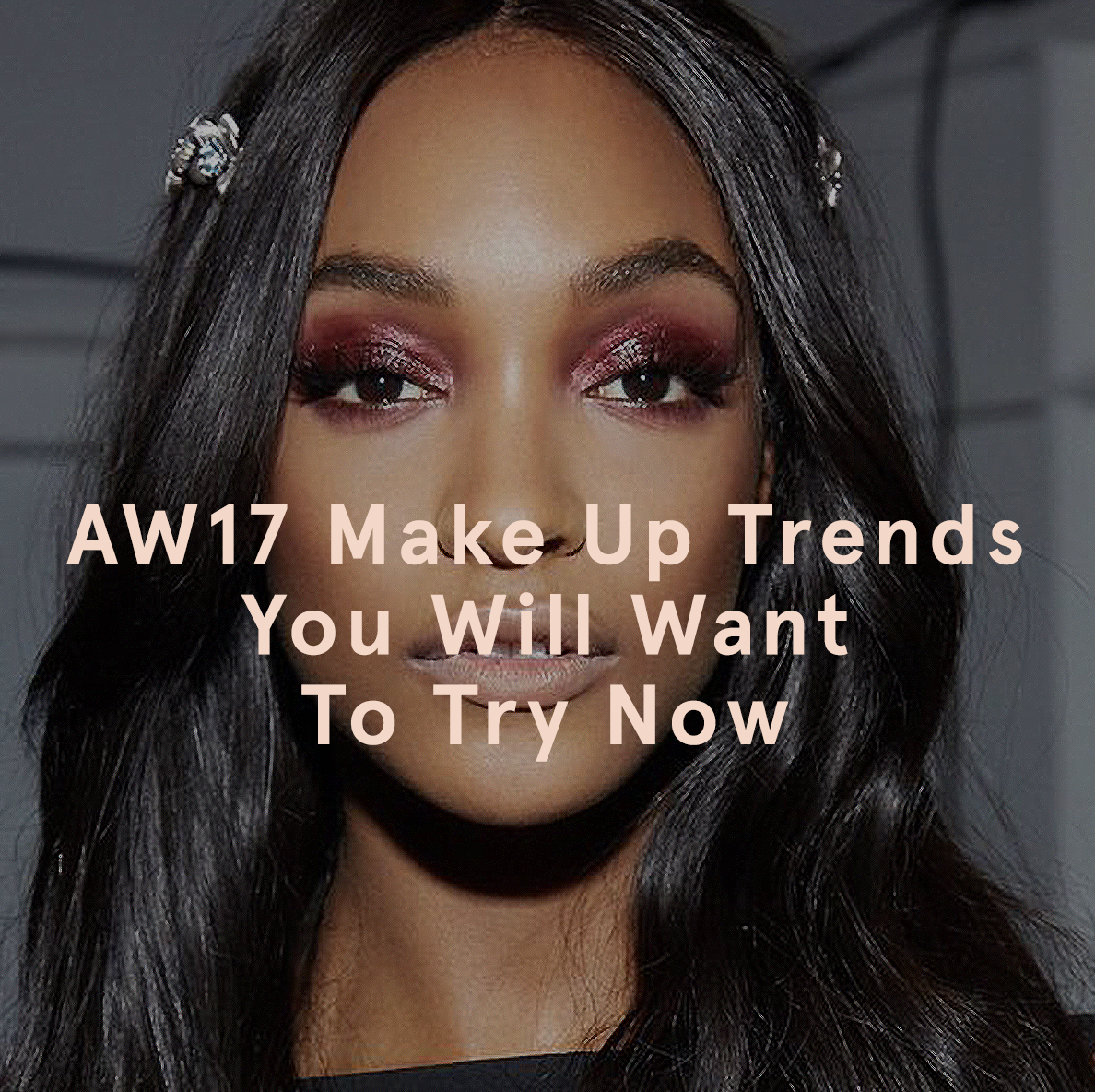 AW17 Make Up Trend You Will Want to Try Now EGO