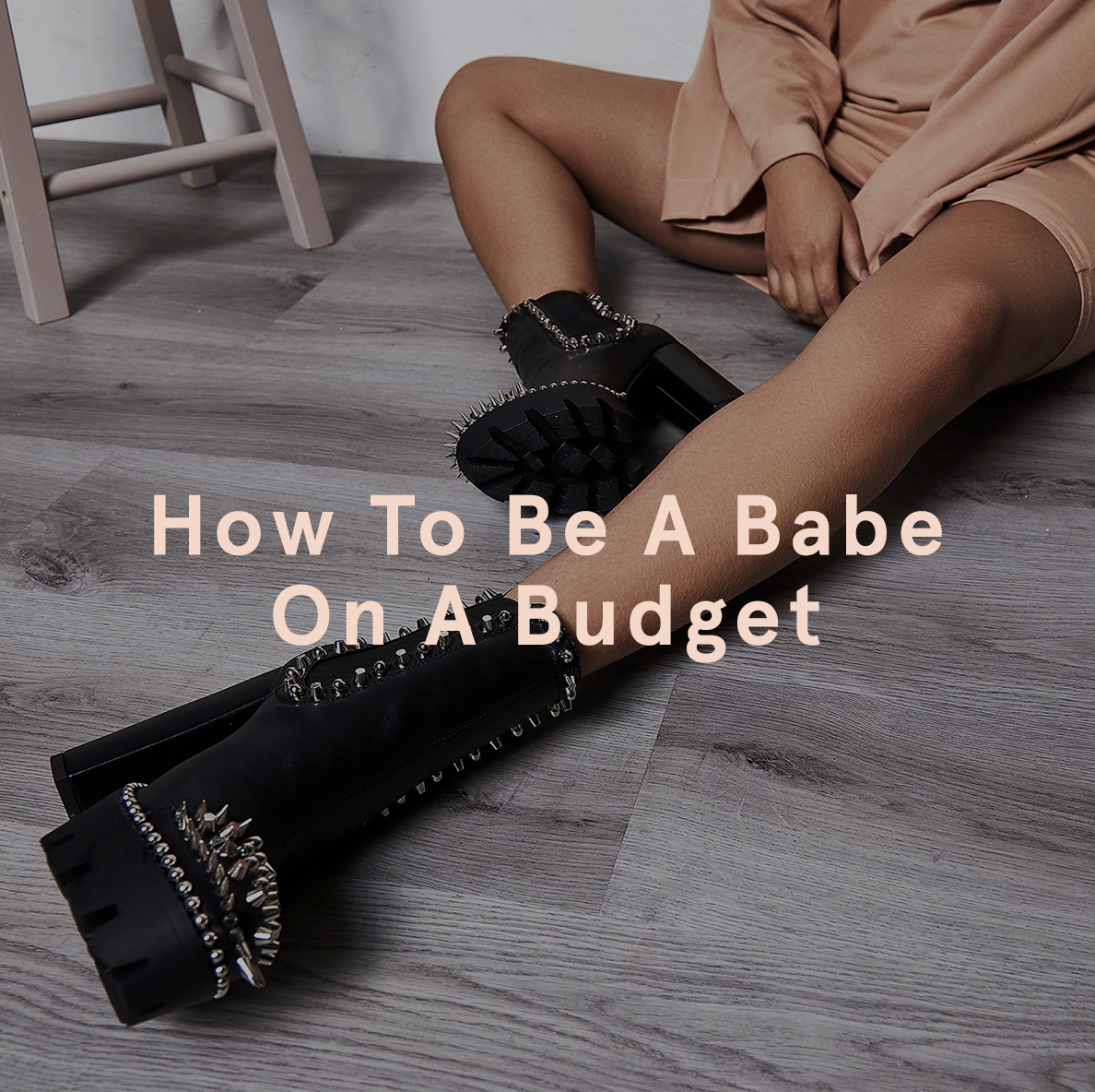 How To Be A Babe On A Budget | EGO